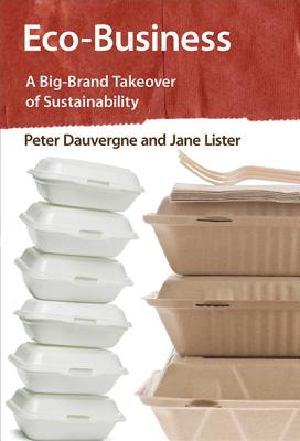 Eco-Business By Dauvergne, Peter/ Lister, Jane
