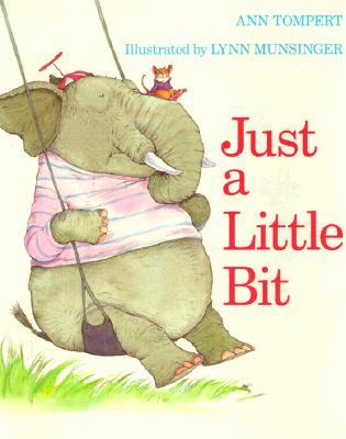 Just a Little Bit By Tompert, Ann/ Munsinger, Lynn (ILT)