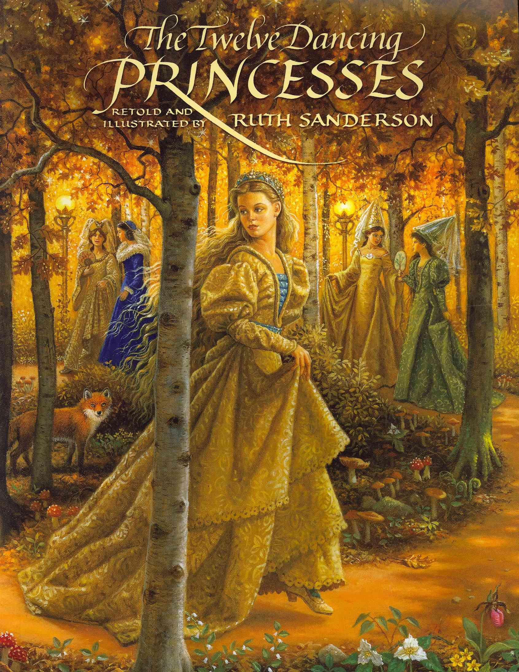 The Twelve Dancing Princesses By Sanderson, Ruth/ Sanderson, Ruth (ILT)
